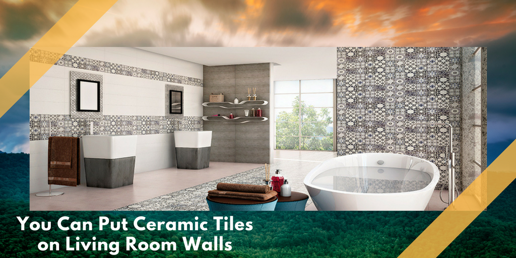 You Can Put Ceramic Tiles On Living Room Walls 1 Zemsib